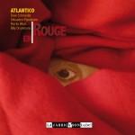 Sebastien Paindestre, Dave Schroeder : Atlantico EN ROUGE